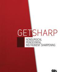 Get Sharp: Nonsurgical Periodontal Instrument Sharpening