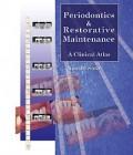 Periodontics&Restorative Maintenance: A Clinical Atlas