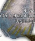 Atlas of dental rehabilitation techniques