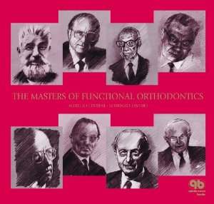 The masters of functional orthodontics