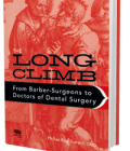 The Long Climb From Barber-Surgeons to Doctors of Dental Surgery