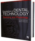 Foundations of Dental Technology Volume 1: Anatomy and Physiology