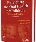 Promoting the Oral Health of Children: Theory & Practice