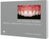 The Ceramic Works: Dental Laboratory Clinical Atlas