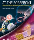 At the Forefront: Illustrated Topics in Dental Research and Clinical Practice