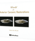 World of Anterior Ceramic Restorations