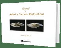 World of Anterior Ceramic Restorations