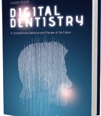 Digital Dentistry: A Comprehensive Reference and Preview of the Future
