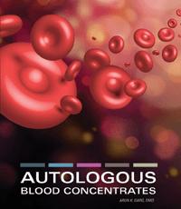 Autologous Blood Concentrates