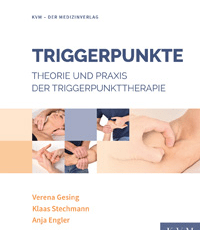 Triggerpunkte: Theorie und Praxis der Triggerpunkttherapie