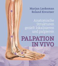Palpation in Vivo: Anatomische Strukturen gezielt lokalisieren und palpieren