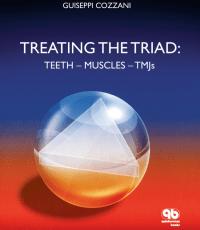 Treating the Triad: Teeth, Muscles, TMJs